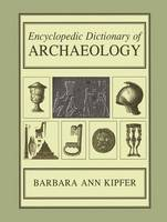 Encyclopedic Dictionary of Archaeology (Paperback)