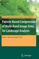 Pattern-Based Compression of Multi-Band Image Data for Landscape Analysis - Environmental and Ecological Statistics 2 (Paperback)