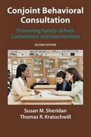 Conjoint Behavioral Consultation: Promoting Family-School Connections and Interventions (Paperback)