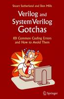 Verilog and SystemVerilog Gotchas: 101 Common Coding Errors and How to Avoid Them (Paperback)