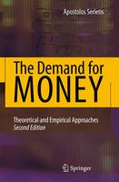 The Demand for Money: Theoretical and Empirical Approaches (Paperback)