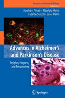Advances in Alzheimer's and Parkinson's Disease: Insights, Progress, and Perspectives - Advances in Behavioral Biology 57 (Paperback)