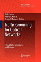 Traffic Grooming for Optical Networks: Foundations, Techniques and Frontiers - Optical Networks (Paperback)