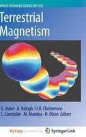 Terrestrial Magnetism - Space Sciences Series of ISSI 36 (Hardback)