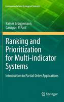 Ranking and Prioritization for Multi-indicator Systems: Introduction to Partial Order Applications - Environmental and Ecological Statistics 5 (Hardback)