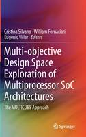 Multi-objective Design Space Exploration of Multiprocessor SoC Architectures: The MULTICUBE Approach (Hardback)
