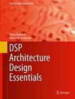 DSP Architecture Design Essentials - Electrical Engineering Essentials (Hardback)