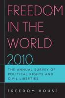 Freedom in the World 2010: The Annual Survey of Political Rights and Civil Liberties - Freedom in the World (Paperback)