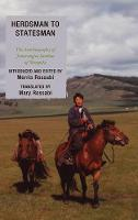 Herdsman to Statesman: The Autobiography of Jamsrangiin Sambuu of Mongolia (Hardback)
