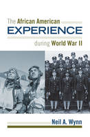 The African American Experience during World War II - The African American Experience Series (Paperback)