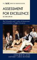 Assessment for Excellence: The Philosophy and Practice of Assessment and Evaluation in Higher Education - The ACE Series on Higher Education (Hardback)