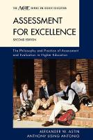 Assessment for Excellence: The Philosophy and Practice of Assessment and Evaluation in Higher Education - The ACE Series on Higher Education (Paperback)