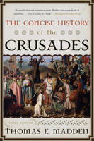 The Concise History of the Crusades - Critical Issues in World and International History (Hardback)