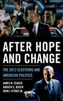 After Hope and Change: The 2012 Elections and American Politics (Hardback)