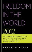 Freedom in the World 2012: The Annual Survey of Political Rights and Civil Liberties (Hardback)