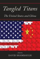 Tangled Titans: The United States and China (Paperback)