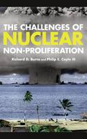 The Challenges of Nuclear Non-Proliferation - Weapons of Mass Destruction (Hardback)