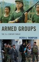 Armed Groups: The 21st Century Threat (Hardback)
