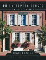 Old Philadelphia Houses on Society Hill, 1750-1840 (Paperback)