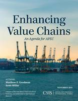 Enhancing Value Chains: An Agenda for APEC - CSIS Reports (Paperback)