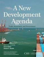 A New Development Agenda: Trade, Development, and Procurement - CSIS Reports (Paperback)