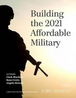 Building the 2021 Affordable Military - CSIS Reports (Paperback)
