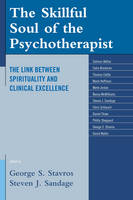 The Skillful Soul of the Psychotherapist: The Link between Spirituality and Clinical Excellence (Hardback)