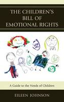 The Children's Bill of Emotional Rights: A Guide to the Needs of Children (Paperback)