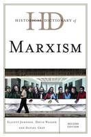 Historical Dictionary of Marxism - Historical Dictionaries of Religions, Philosophies, and Movements Series (Hardback)