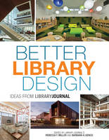 Better Library Design: Ideas from Library Journal (Hardback)