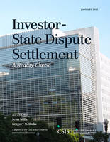 Investor-State Dispute Settlement: A Reality Check - CSIS Reports (Paperback)