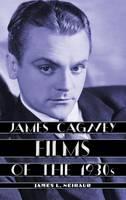 James Cagney Films of the 1930s (Hardback)