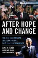 After Hope and Change: The 2012 Elections and American Politics, Post 2014 Election Update (Paperback)