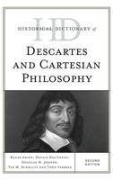 Historical Dictionary of Descartes and Cartesian Philosophy - Historical Dictionaries of Religions, Philosophies, and Movements Series (Hardback)