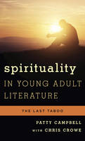Spirituality in Young Adult Literature: The Last Taboo - Studies in Young Adult Literature 50 (Hardback)
