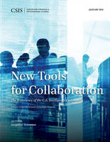 New Tools for Collaboration - CSIS Reports (Paperback)