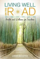 Living Well on the Road: Health and Wellness for Travelers (Paperback)
