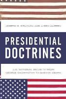 Presidential Doctrines: U.S. National Security from George Washington to Barack Obama (Paperback)