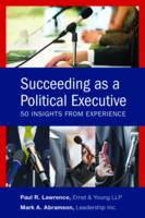 Succeeding as a Political Executive: Fifty Insights from Experience (Hardback)