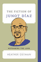 The Fiction of Junot Diaz