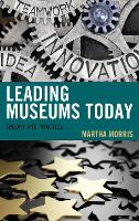 Leading Museums Today: Theory and Practice - American Association for State and Local History (Hardback)