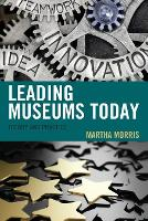 Leading Museums Today: Theory and Practice - American Association for State and Local History (Paperback)