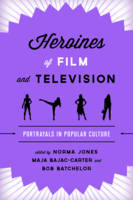 Heroines of Film and Television: Portrayals in Popular Culture (Paperback)