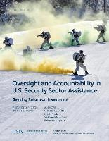 Oversight and Accountability in U.S. Security Sector Assistance: Seeking Return on Investment - CSIS Reports (Paperback)