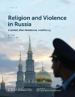 Religion and Violence in Russia: Context, Manifestations, and Policy - CSIS Reports (Paperback)