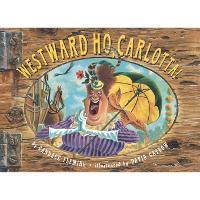 Westward Ho, Carlotta! (Paperback)