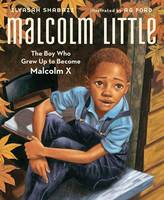 Malcolm Little: The Boy Who Grew Up to Become Malcolm X (Hardback)