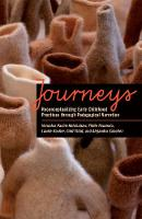 Journeys: Reconceptualizing Early Childhood Practices through Pedagogical Narration (Paperback)