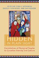 Hidden in Plain Sight: Contributions of Aboriginal Peoples to Canadian Identity and Culture, Volume II (Paperback)
