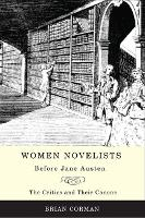 Women Novelists Before Jane Austen: The Critics and Their Canons (Paperback)